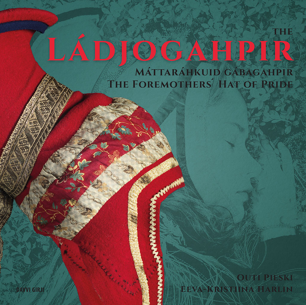 Ládjogahpir – Máttáráhkuid gábagahpir / The Foremothers' Hat of Pride